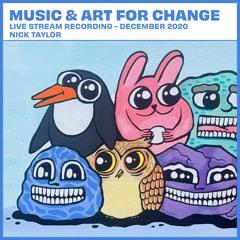 Nick Taylor - Music & Art For Change - December 2020