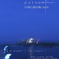 Porter Robinson - Get Your Wish (Vishnu Okuno Remix) [Free DL]
