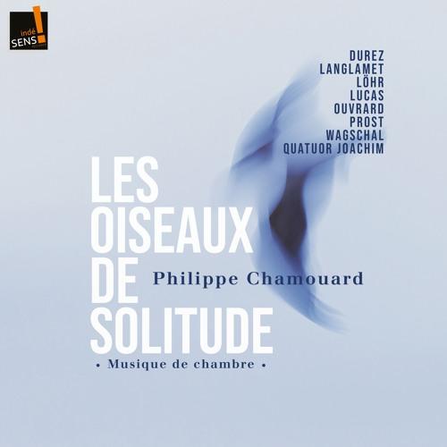 Philippe Chamouard - Les oiseaux de solitude