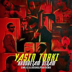 Yasin Torki - Khoobetam Didam (DJM6 & Sajjad Gholipour Remix)