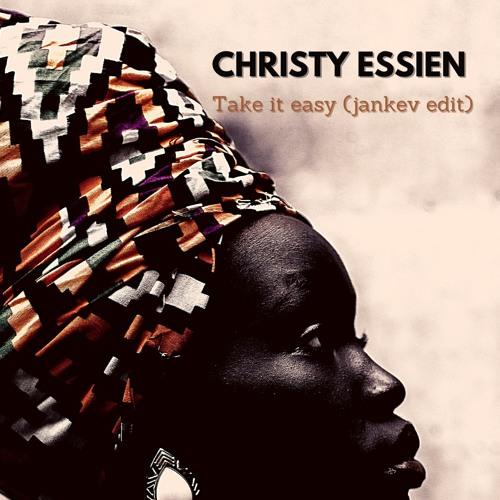 CHRISTY ESSIEN - Take Life Easy (Jankev Edit)