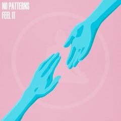 No Patterns - Feel It [Monk Audio] [OTW Premiere]