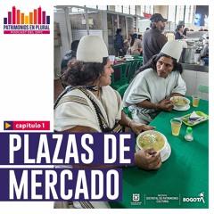 Patrimonios en Plural - Episodio 1: Plazas de mercado