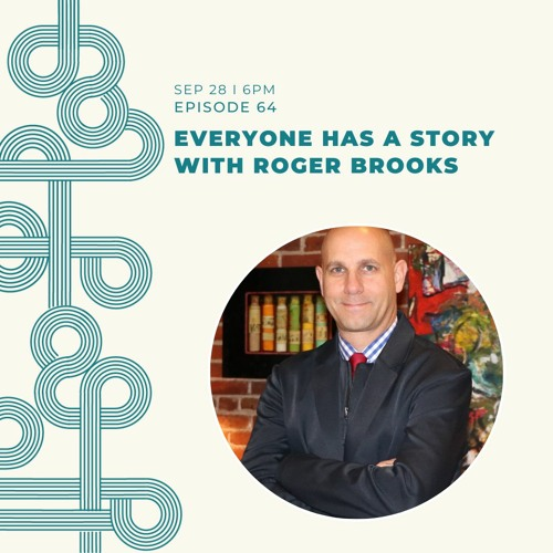 Ep#64 Everyone Has A Story With Roger Brooks