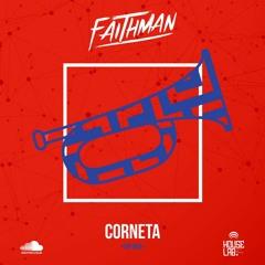 CORNETA - Faithman (VIP MIX)
