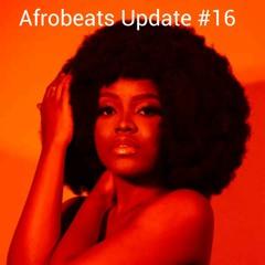 Afrobeats Update #16 (Peru | Big Thug Boys | Gyakie - Need Me | Ruger - Bounce | Sinner | Izolo)