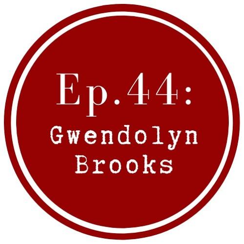 Get Lit Episode 44: Gwendolyn Brooks