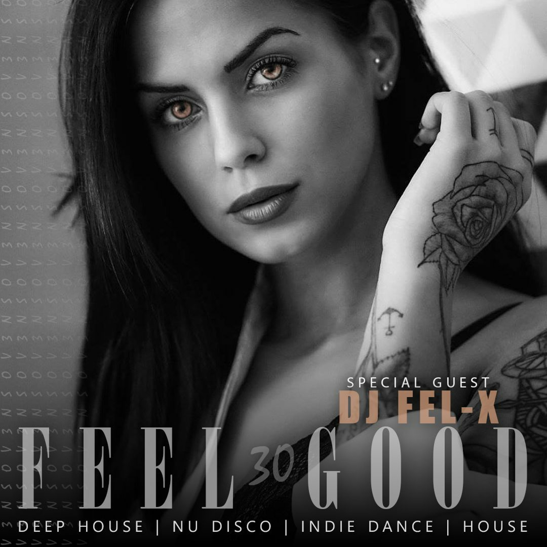 Feel Good - 030 2 Hour Deep House Set Guest DJ Fel-X 2020 #VFG30