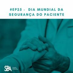 #EP25 Dia Mundial da Segurança do Paciente