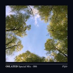 Oslated Special Mix 006 - Pijãr