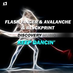 Flash Finger & AvAlanche & BLVCKPRINT - Keep Dancin' (Out Now) [Discovery Music]
