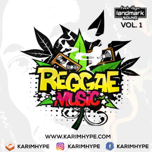 REGGAE MUSIC VOL. 1 BY @KARIMHYPE LMK LiVe