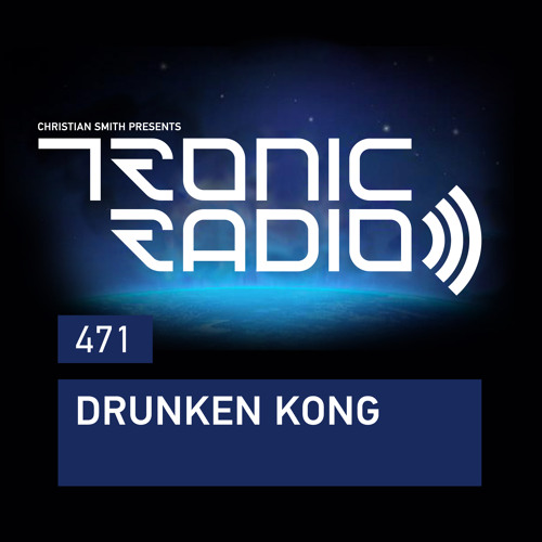 Tronic Podcast 471 with Drunken Kong