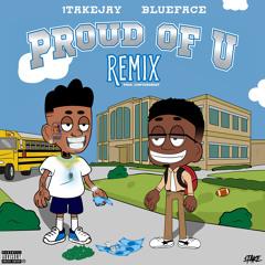 Proud Of U (Remix) [feat. Blueface]