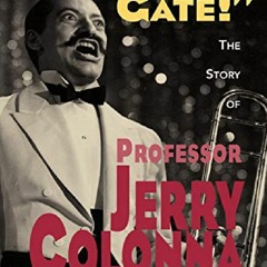 ⚡PDF DOWNLOAD Greetings, Gate!: The Story of Professor Jerry Colonna