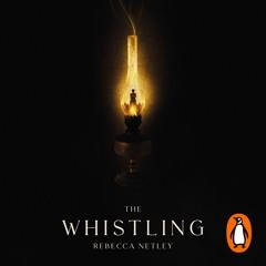 The Whistling - Rebecca Netley