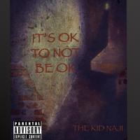 It's Ok To Not Be Ok   Naji