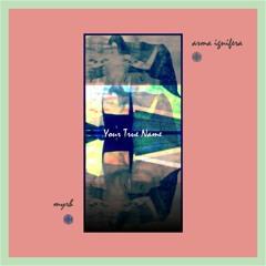 Your True Name | Arma Ignifera & Myrh