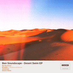 Ben Soundscape - My Business - Dispatch Limited 085 - OUT NOW