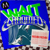 Wait (Chromeo Remix)