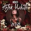 AFTER WHITE 2021 (DJ TOKI)