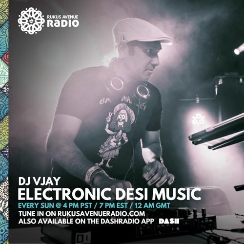 DJ Vjay - Electronic Desi Music - Rukus Avenue Radio Show #1