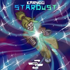 Karyuu - Stardust