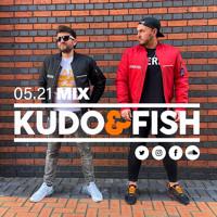 Kudo & Fish - 05.21 Mix