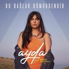 Ayda feat. Sermet Agartan - Bu Daglar Kömürdendir (Oguzhan Asil Remix)