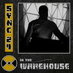 Warehouse Manifesto presents: SYNC 24 In The Warehouse