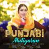 Punjabi Mutiyaran Mp3