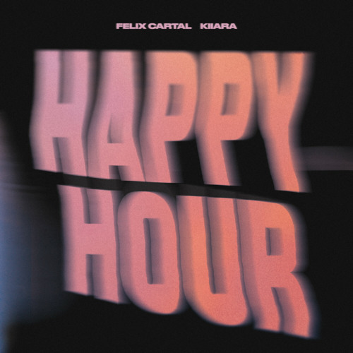 Felix Cartal, Kiiara - Happy Hour
