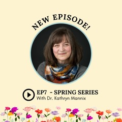S2: Episode 7: Spring Series with Kathryn Mannix