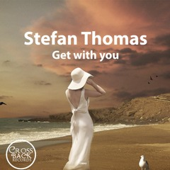 Stefan Thomas - Get With You (Original Mix) (CRB45) Forthcoming