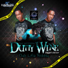 Dutty Wine - Part Few