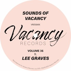 Sounds Of Vacancy Vol. 36 (ft. Lee Graves) [Live Mix]