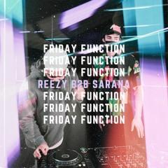 Kumo Presents: Friday Function - Reezy B2B Sarana