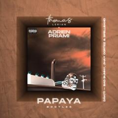 """Dákiti (Thomas Lerian & Adrien Priami """"Papaya"""")"""