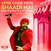 Download Apne Ghar Mein Shaadi Hai Mp3