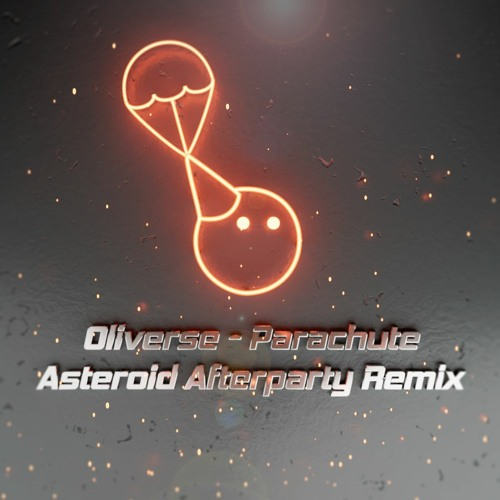 Oliverse - Parachute (Asteroid Afterparty Remix)