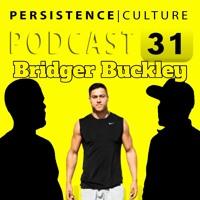 Persistence Culture 31 Special Guest Bridger Buckley