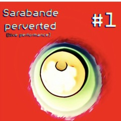 Sarabande Perverted #1