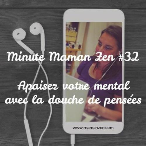 Minute Maman Zen #32 : Apaisez votre mental avec la douche de pensées