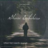 Ismuki- Ghase Babahero ( Feat Shanty & Blackm) 2021