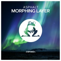 Asphalt - Morphing Layer | OUT 21 MAY