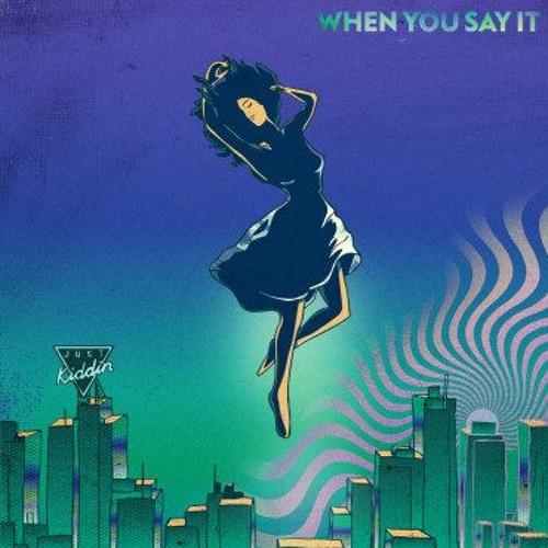 Just Kiddin - When You Say It (Yan Lipavsky aka DJ Yan Remix)
