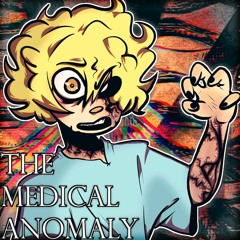 The Medical Anomaly   Remix