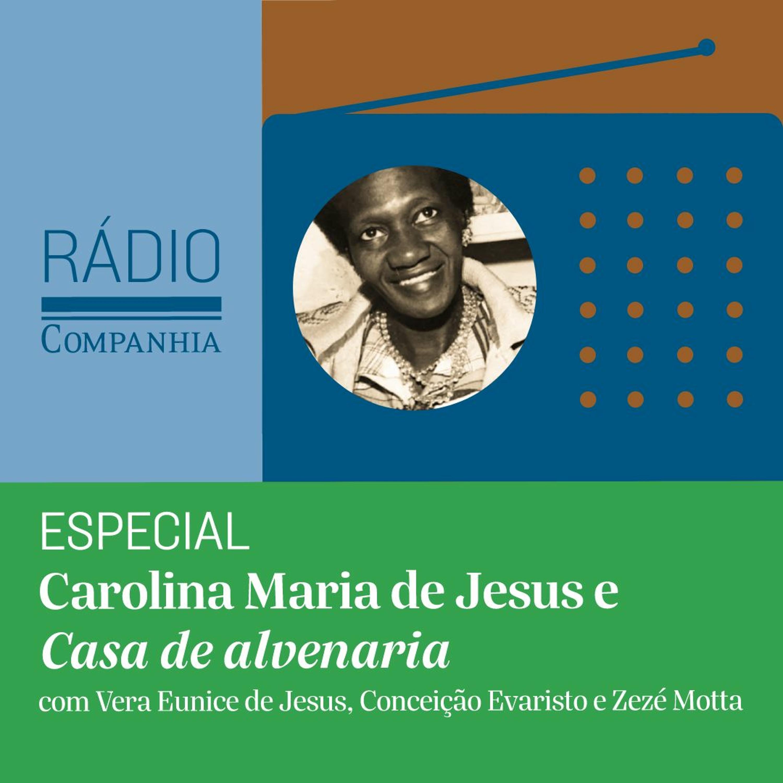 #154 - Especial Carolina Maria de Jesus e Casa de alvenaria