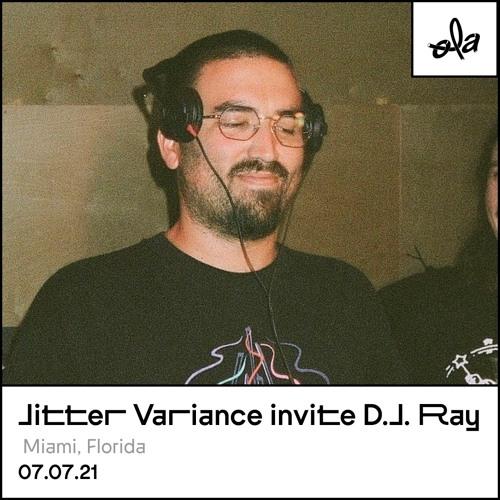 Jitter Variance invite D.J. Ray