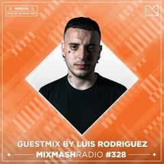 Laidback Luke Presents: Luis Rodriguez Guestmix   Mixmash Radio #328